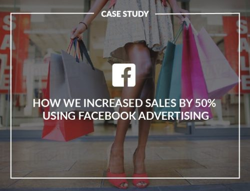 How we increased sales by 50% using Facebook / Instagram Advertising